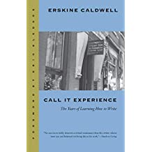 Call it Experience: The Years of Learning How to Write (Brown Thrasher Books)