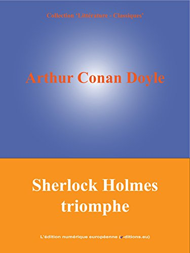 Sherlock Holmes triomphe par Arthur Conan Doyle