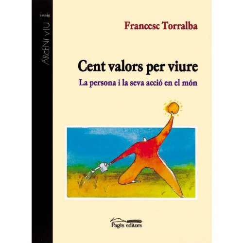 Cent valors per viure (Catalan Edition) por Francesc Torralba