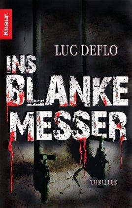 Buchseite und Rezensionen zu 'Ins blanke Messer' von Luc Deflo
