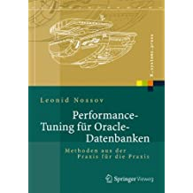 Performance Tuning für Oracle-Datenbanken: Methoden aus der Praxis für die Praxis (X.systems.press)
