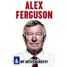 Alex Ferguson: My Autobiography (Large Print Edition)