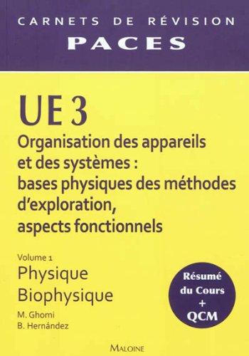 UE 3 Organisation des appareils et des systèmes : bases physiques des méthodes d'exploration, aspects fonctionnels : Volume 1 : Physique, Biophysique