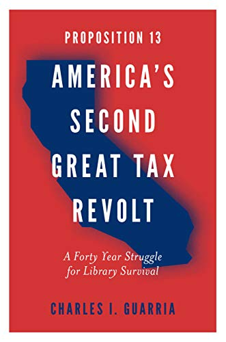 Epub Descargar Proposition 13 – America's Second Great Tax Revolt: A Forty Year Struggle for Library Survival