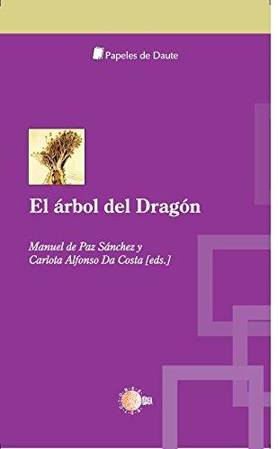 El árbol del dragón. Antiguos textos sobre el dracaena draco, l. (Papeles de Daute)