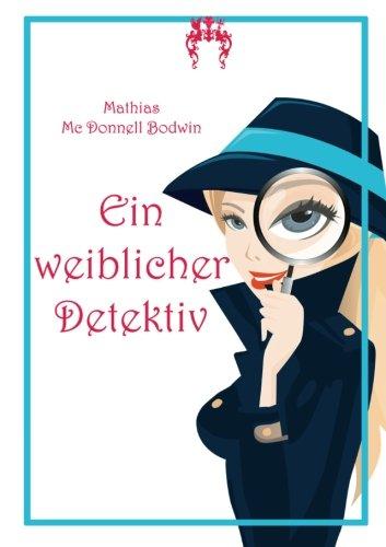 Ein weiblicher Detektiv: Roman