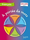 Français CM1-CM2 A portée de mots