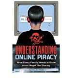 [(Understanding Online Piracy: The Truth About Illegal File Sharing )] [Author: Nathan W. Fisk] [Jun-2009]