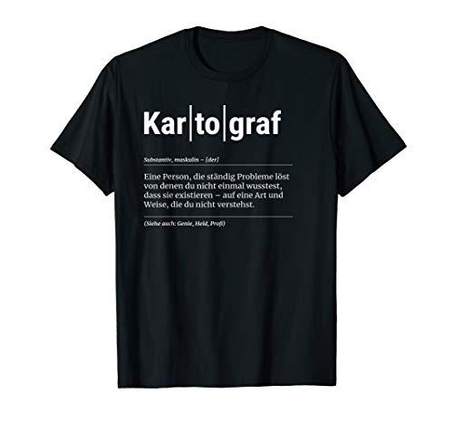 Kartograf T-Shirt Lustiges Geschenk Kollege