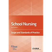 School Nursing: Scope and Standards of Practice, 3rd Edition (English Edition)