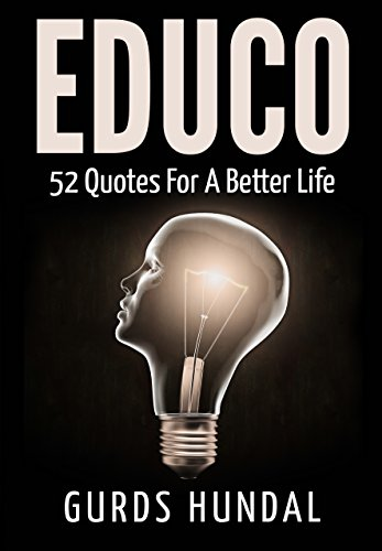 EDUCO: 52 Quotes For A Better Life (English Edition)
