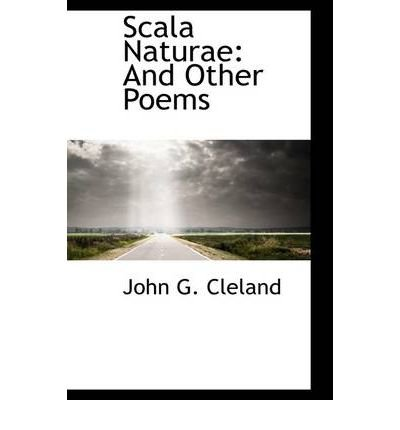 [(Scala Naturae: And Other Poems )] [Author: John G Cleland] [Apr-2009]