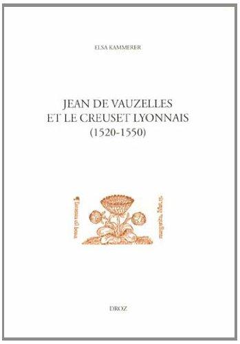 Jean de Vauzelles et le Creuset Lyonnais