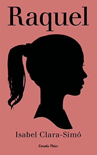 Raquel (Col·lecció Jove) por Isabel-Clara Simó Monllor