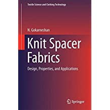 Knit Spacer Fabrics: Design, Properties, and Applications