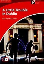 A Little Trouble in Dublin: Englische Lektüre für das 1. Lernjahr. Paperback (Cambridge Discovery Readers)