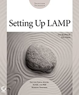 Setting up LAMP: Getting Linux, Apache, MySQL, and PHP Working Together by [Filson, Eric, Erick Rosebrock]