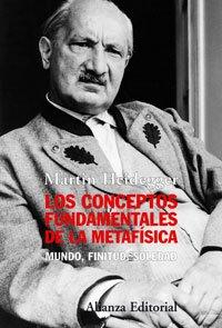 Los conceptos fundamentales de la metafísica: Mundo, finitud, soledad (Alianza Ensayo) por Martin Heidegger