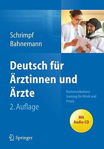 Deutsch für Ärztinnen und Ärzte: Kommunikationstraining für Klinik und Praxis por Ulrike Schrimpf
