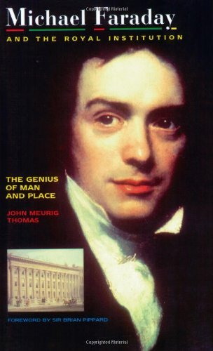 Michael Faraday and The Royal Institution: The Genius of Man and Place (PBK): Written by J.M Thomas, 1991 Edition, Publisher: CRC Press [Paperback]