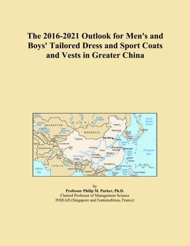 The 2016-2021 Outlook for Men's and Boys' Tailored Dress and Sport Coats and Vests in Greater China - Tailored Dress Chino