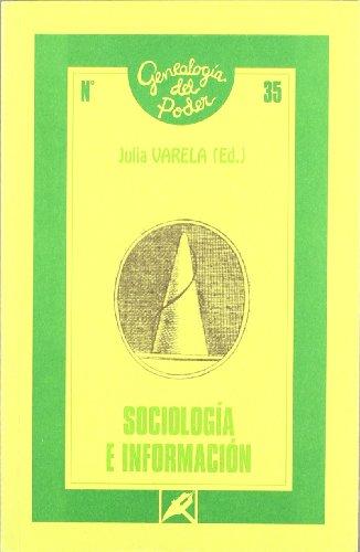 Sociología e información (Genealogía del poder) por Julia Varela