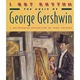 I Got Rhythm: The Music of George Gershwin