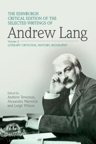 2: The Edinburgh Critical Edition of the Selected Writings of Andrew Lang, Volume 1: Anthropology, Fairy Tale, Folklore, The Origins of Religion, Psychical Research