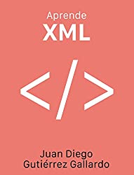 Aprende XML (Spanish Edition)
