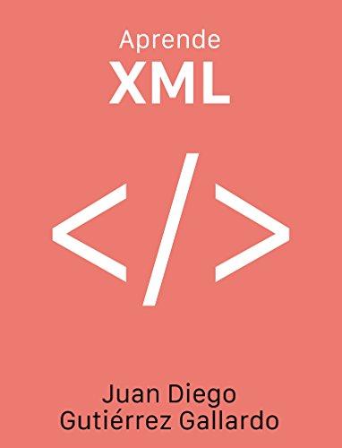 Aprende XML por Juan Diego Gutiérrez Gallardo