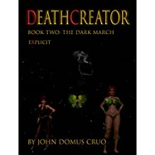 Deathcreator Book Two: The Dark March Explicit Edition (Deathcreator Explicit 2) (English Edition)