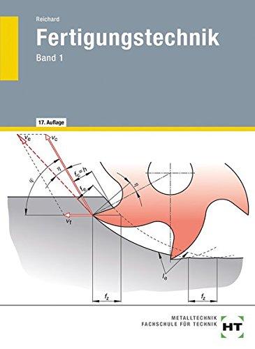 Fertigungstechnik, Bd.1, Qualitätsmanagement, Längenprüftechnik, Abtrennen (Spanen, Abtragen), Werkzeugmaschinen, Steuerung von Werkzeugmaschinen