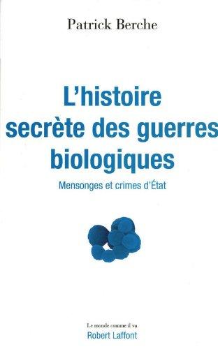 L'Histoire secrte des guerres biologiques