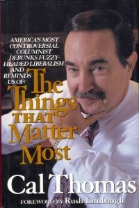 The Things That Matter Most by Cal Thomas (1994-07-27)