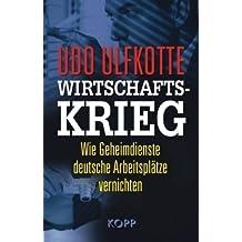 Wirtschaftskrieg: Wie Geheimdienste deutsche Arbeitsplätze vernichten