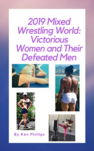 2019 Mixed Wrestling World: Victorious Women and Their Defeated Men