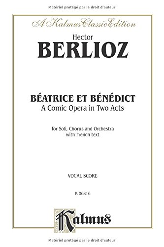 Beatrice and Benedict: Vocal Score (French Language Edition), Vocal Score (Kalmus Edition)