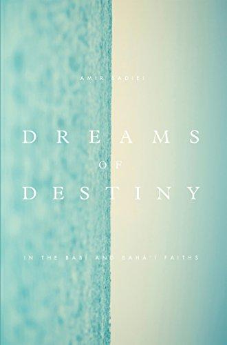Dreams of Destiny in the Babi and Bahai Faiths