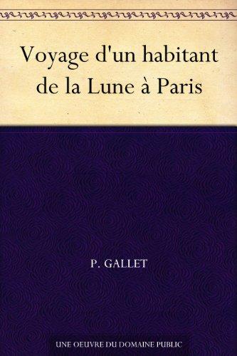 Couverture du livre Voyage d'un habitant de la Lune à Paris