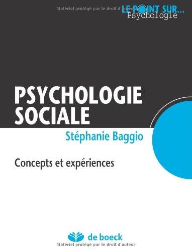 Psychologie sociale : Concepts et expériences par Stéphanie Baggio