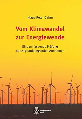 Vom Klimawandel zur Energiewende: Eine umfassende Prüfung der zugrundeliegenden Annahmen - Physik Des Klimawandels