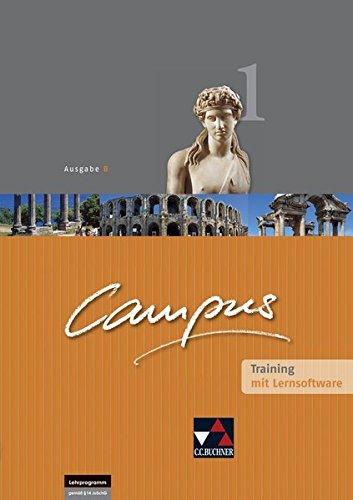 Campus - Ausgabe B. Gesamtkurs für Latein in vier Bänden / Campus B Training 1 mit Lernsoftware: Zu den Lektionen 1-44