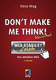 Don't make me think! - Web Usability: Das intuitive Web