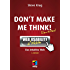Don't make me think! - Web Usability: Das intuitive Web