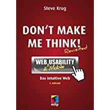 Don't make me think! - Web Usability: Das intuitive Web (German Edition)