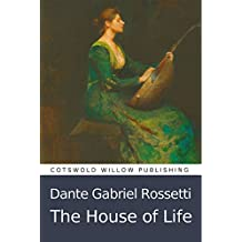 The House of Life (Illustrated): With twelve of Rossetti's finest art works (English Edition)