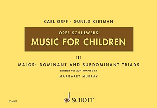 Music for Children: Major: Dominant and Subdominant Triads. Vol. 3. Singstimme, Blockflöte und Schlagzeug. Sing- und Spielpartitur. (Orff-Schulwerk)