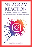 Instagram Reaction: come fare 100.000 followers e preparare la tua scalata al successo