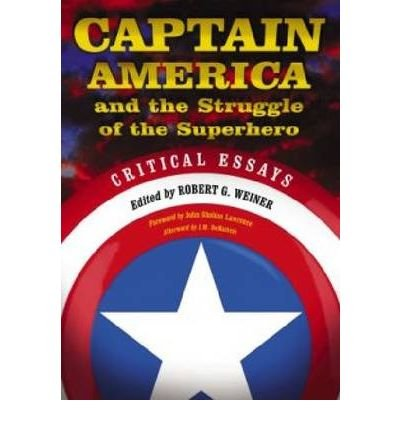 [(Captain America and the Struggle of the Superhero: Critical Essays )] [Author: Robert G. Weiner] [Jun-2009]