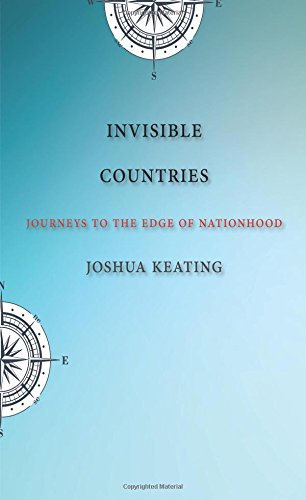 Invisible Countries – Journeys to the Edge of Nationhood